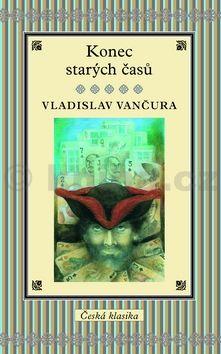 Vladislav Vančura: Konec starých časů cena od 189 Kč