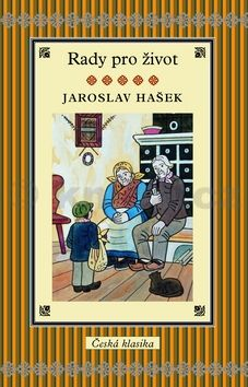 Jaroslav Hašek: Rady pro život cena od 199 Kč