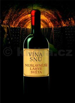 Sylvie Girard-Lagorce: Vína snů -- Nejslavnější láhve světa cena od 555 Kč
