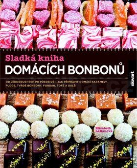 Elizabeth LaBau: Sladká kniha domácích bonbonů cena od 295 Kč