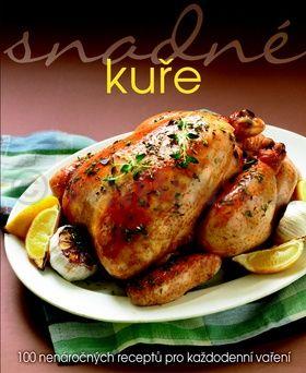 Angela Drakeová: Snadné kuře - 100 nenáročných receptů pro každodenní vaření cena od 143 Kč