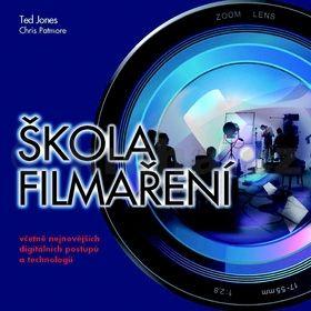 Ted Jones: Škola filmaření včetně nejnovějších digitálních postupů a technologií cena od 399 Kč