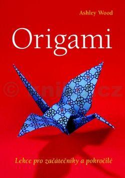 Ashley Woodová: Origami - Lekce pro začátečníky a pokročilé cena od 287 Kč