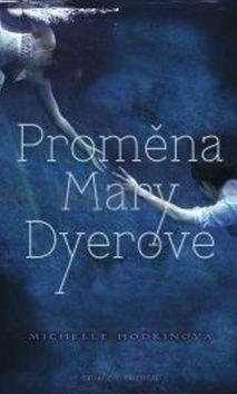 Michelle Hodkin: Proměna Mary Dyerové cena od 189 Kč