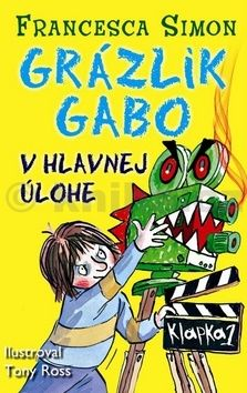 Francesca Simon: Grázlik Gabo v hlavnej úlohe cena od 137 Kč