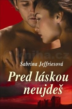 Sabrina Jeffries: Pred láskou neujdeš cena od 121 Kč