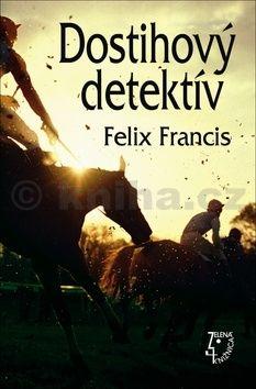 Felix Francis: Dostihový detektív cena od 194 Kč