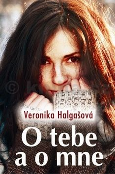Veronika Halgašová: O tebe a o mne cena od 62 Kč