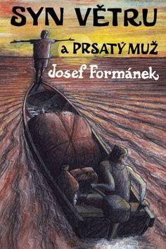 Josef Formánek: Syn větru a Prsatý muž cena od 67 Kč