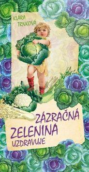 Klára Trnková: Zázračná zelenina cena od 121 Kč