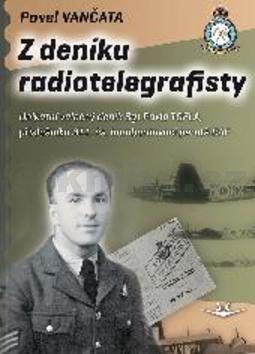 Pavel Vančata: Z deníku radiotelegrafisty cena od 253 Kč