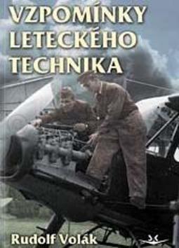 Rudolf Volák: Vzpomínky leteckého technika cena od 172 Kč