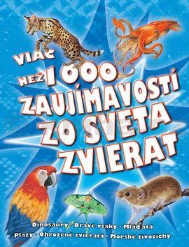 Viac než 1000 zaujímavostí zo sveta zvierat cena od 388 Kč