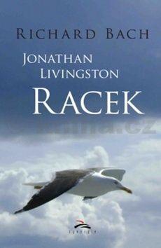 Richard David Bach: Jonathan Livingston Racek cena od 149 Kč