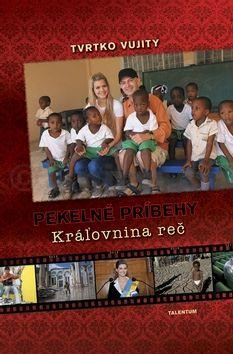 Tvrtko Vujity: Pekelné príbehy Kráľovnina reč cena od 239 Kč