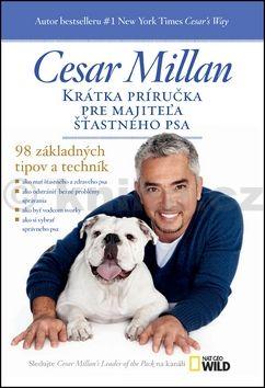 Cesar Millan: Krátka príručka pre majiteľa šťastného psa cena od 0 Kč