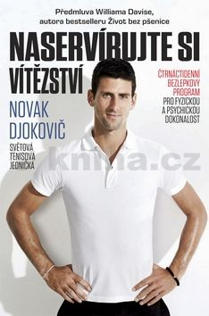 Djokovič Novak: Naservírujte si vítězství - Čtrnáctidenní bezlepkový program pro fyzickou a psychickou dokonalost cena od 205 Kč