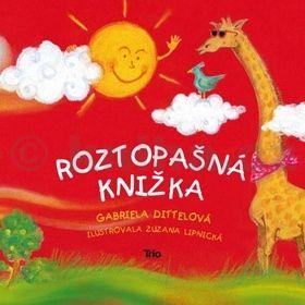 Gabriela Dittelová: Roztopašná knižka cena od 127 Kč
