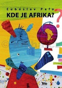 Ľuboslav Paľo: Kde je Afrika ? cena od 160 Kč