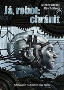 Mickey Zucker Reichert: Já, robot: chránit cena od 195 Kč