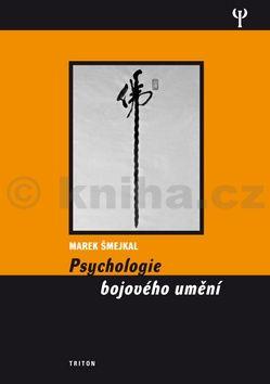 Marek Šmejkal: Psychologie bojového umění cena od 111 Kč