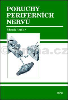 Zdeněk Ambler: Poruchy periferních nervů cena od 945 Kč