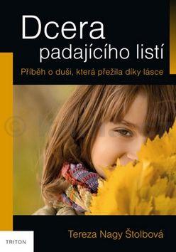 Tereza Nagy Štolbová: Dcera padajícího listí cena od 114 Kč