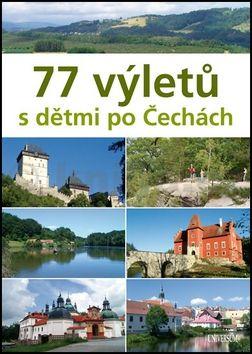 Ivo Paulík: 77 výletů s dětmi po Čechách cena od 0 Kč