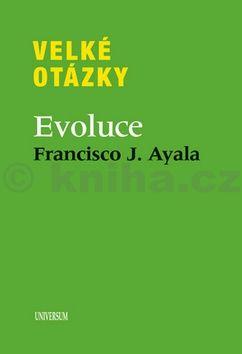 Francisco Ayala: Velké otázky. Evoluce cena od 239 Kč