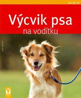 Busch Leo: Výcvik psa na vodítku - Jak na to cena od 79 Kč