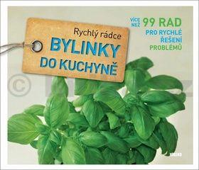 Joachim Mayer: Bylinky do kuchyně - Rychlý rádce: více než 99 rad pro rychlé řešení problémů cena od 180 Kč
