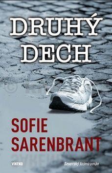 Sofie Sarenbrant: Druhý dech - Severský krimiromán cena od 186 Kč