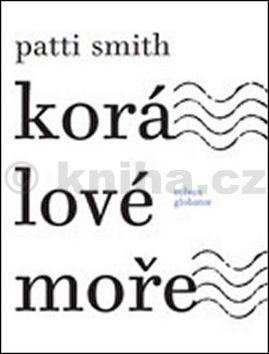 Patti Smith: Korálové moře cena od 123 Kč