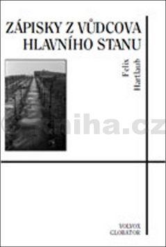 Hartlaub Felix: Zápisky z Vůdcova Hlavního stanu cena od 128 Kč