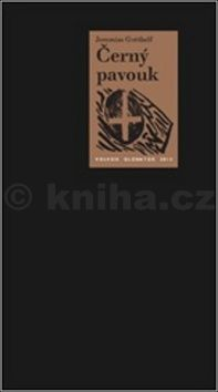 Jeremias Gotthelf: Černý pavouk cena od 135 Kč