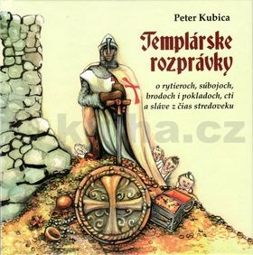 Peter Kubica: Templárske rozprávky cena od 134 Kč