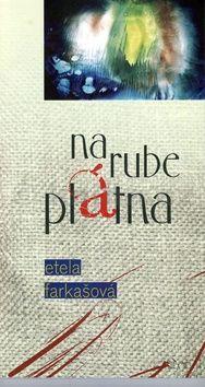 Etela Farkašová: Na rube plátna cena od 133 Kč