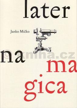 Janko Mičko: Laterna magica cena od 133 Kč