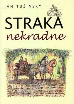 Ján Tužinský, Martin Kellenberger: Straka nekradne cena od 159 Kč