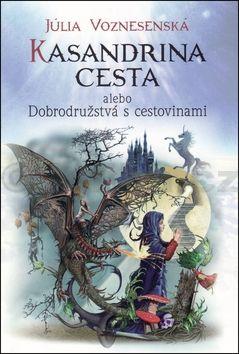 Júlia Voznesenská: Kasandrina cesta alebo Dobrodružstvá s cestovinami cena od 187 Kč