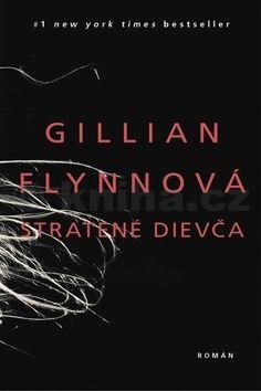 Gillian Flynn: Stratené dievča cena od 287 Kč