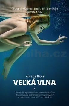 Alica Bartková: Veľká vlna cena od 142 Kč