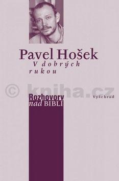 Pavel Hošek, Petr Vaďura: V dobrých rukou - Rozhovory nad biblí cena od 179 Kč