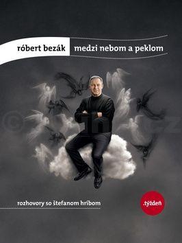 Štefan Hríb: Róbert Bezák: Medzi nebom a peklom cena od 153 Kč