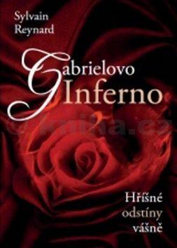 Sylvain Reynard: Gabrielovo Inferno cena od 243 Kč