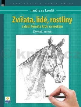 Kolektiv autorů: Naučte se kreslit Zvířata, lidé, rostliny cena od 210 Kč