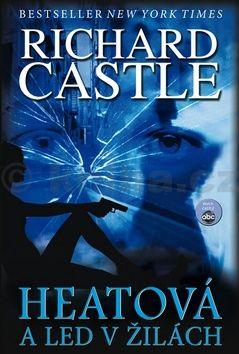 Richard Castle: Heatová a led v žilách cena od 331 Kč