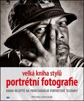 Peter Travers, James Cheadle: Velká kniha stylů portrétní fotografie cena od 276 Kč