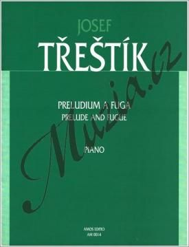 Amos editio Třeštík Josef | Preludium a fuga pro klavír | Noty na klavír cena od 101 Kč