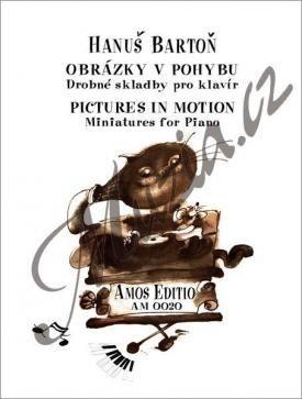 Amos editio Bartoň Hanuš   Obrázky v pohybu - Drobné skladby pro klavír   Noty na klavír cena od 80 Kč